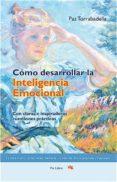 COMO DESARROLLAR LA INTELIGENCIA EMOCIONAL - 9788493809621 - PAZ TORRABADELLA