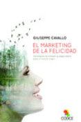 EL MARKETING DE LA FELICIDAD - 9788494141621 - GIUSEPPE CAVALLO