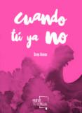 CUANDO TU YA NO - 9788494516221 - SARAY ALONSO