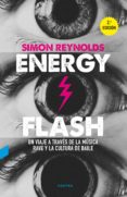 ENERGY FLASH - 9788494652721 - SIMON REYNOLDS