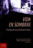 VIDA EN SOMBRAS - 9788494875021 - JOSE LUIS CASTRO DE PAZ