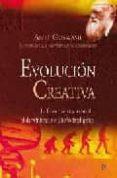 EVOLUCION CREATIVA: LA FISICA CUANTICA RECONCILIA EL DARWINISMO Y EL DISEÑO INTELIGENTE - 9788497348621 - AMIT GOSWAMI