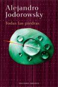 TODAS LAS PIEDRAS - 9788497775021 - ALEJANDRO JODOROWSKY