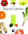 COCINA BAJA EN CALORIAS - 9788497943321 - VV.AA.