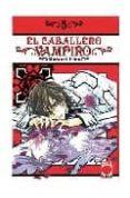 EL CABALLERO VAMPIRO Nº 5 - 9788498851021 - MATSURI HINO