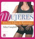 MUJERES: EL GRAN LIBRO DE EJERCICIOS - 9788499101521 - ADAM CAMPBELL