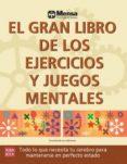 EL GRAN LIBRO DE LOS EJERCICIOS Y JUEGOS MENTALES - 9788499172521 - VV.AA.