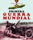 PRIMERA GUERRA MUNDIAL - 9788499280721 - VV.AA.