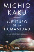 el futuro de la humanidad (ebook)-michio kaku-9788499928821