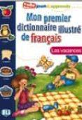 mon premier dictionnaire illustre de français les vacances (colle joue & apprends)-joy olivier-9788881488421