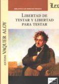 LIBERTAD DE TESTAR Y LIBERTAD PARA TESTAR - 9789563920321 - ANTONI VAQUER ALOY