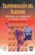 TRANSFORMACION DEL MARXISMO: HISTORIA DEL MARXISMO EN AMERICA LAT INA - 9789688569221 - RAUL FORNET-BETANCOURT