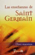 LAS ENSEÑANZAS DE SAINT GERMAIN (DOCE MAESTROS) - 9789707321021 - VV.AA.