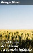 Descargar pdf para libros EN EL FONDO DEL ABISMO: LA JUSTICIA INFALIBLE en español de GEORGES OHNET 4057664182531 PDF DJVU FB2