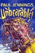 UNBEARABLE!: MORE BIZARRE STORIES - 9780140371031 - PAUL JENNINGS