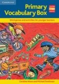 PRIMARY VOCABULARY BOX: WORD GAMES AND ACTIVITIES FOR YOUNGER LEA RNERS - 9780521520331 - CAROLINE NIXON