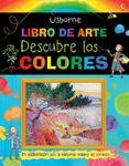 DESCUBRE LOS COLORES - 9781409592631 - ROSIE DICKINS