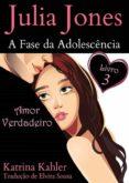 Descarga gratuita de la agenda JULIA JONES - A FASE DA ADOLESCÊNCIA - LIVRO 3 - AMOR VERDADEIRO de  RTF iBook 9781507123331 en español