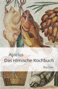 DAS RÖMISCHE KOCHBUCH (EBOOK) - 9783159610931 - APICIUS
