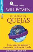 UN MUNDO SIN QUEJAS (AUDIOLIBRO) - 9786078095131 - WILL BOWEN