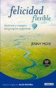 FELICIDAD FLEXIBLE - 9788403101531 - JENNY MOIX