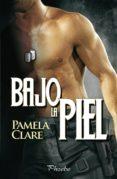 BAJO LA PIEL - 9788415433231 - PAMELA CLARE