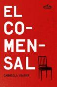 el comensal (caballo de troya 2015, 6) (ebook)-gabriela ybarra-9788415451631