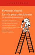 la vida para principiantes (ebook)-slawomir mrozek-9788415689331