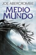 MEDIO MUNDO (TRILOGIA EL MAR QUEBRADO 2) - 9788415831631 - JOE ABERCROMBIE