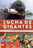 lucha de gigantes: godzilla, gamera. mothra y otros monstruos enormes de japon-juan luis sanchez-luis miguel carmona-9788416217731