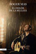 EL DOLOR DE LA BELLESA - 9788416367931 - ROGER MAS