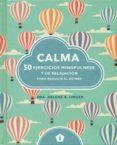 CALMA, 50 EJERCICIOS MINDFULNESS Y DE RELAJACION - 9788416407231 - ARLENE K. UNGER