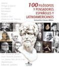 (PE) 100 FILOSOFOS Y PENSADORES ESPAÑOLES Y LATINOAMERICANOS - 9788416574131 - SEBASTIAN GOMEZ MILLAN