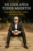 EN CIEN AÑOS TODOS MUERTOS - 9788416883431 - JOAN BOLUDA
