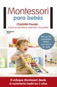 MONTESSORI PARA BEBÉS - 9788417002831 - CHARLOTTE POUSSIN