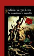 LA TENTACION DE LO IMPOSIBLE - 9788420427331 - MARIO VARGAS LLOSA