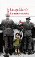 LAS MANOS CORTADAS - 9788420474731 - LUISGE MARTIN