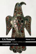 LOS GODOS EN ESPAÑA - 9788420683331 - E.A. THOMPSON