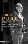 TIEMPO DE CONSTRUIR: MEMORIAS (1980-1993) - 9788423341931 - JORDI PUJOL