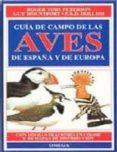 GUIA DE CAMPO DE LAS AVES DE ESPAÑA Y DE EUROPA (5ª ED.) - 9788428210331 - ROGER TORY PETERSON