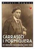 CARRASCO I FORMIGUERA: UN CRISTIANO NACIONALISTA (1890-1938) - 9788428817431 - HILARI RAGUER