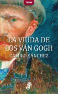 LA VIUDA DE LOS VAN GOGH - 9788435012331 - CAMILO SANCHEZ