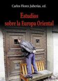 ESTUDIOS SOBRE LA EUROPA ORIENTAL: ACTAS DEL II ENCUENTRO ESPAÑOL DE ESTUDIOS SOBRE LA EUROPA ORIENTAL, CELEBRADO EL 20, 21 Y 22 DE NOVIEMBRE DE 2000, EN VALENCIA - 9788437054131 - VV.AA.