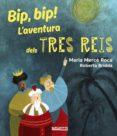BIP, BIP! L AVENTURA DELS TRES REIS - 9788448942731 - MARIA MERCE ROCA