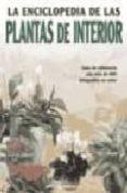 LA ENCICLOPEDIA DE LAS PLANTAS DE INTERIOR: GUIA DE REFERENCIA CO N MAS DE 400 FOTOGRAFIAS EN COLOR - 9788466210331 - NICO VERMEULEN