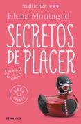 SECRETOS DE PLACER (TRILOGIA DEL PLACER III) - 9788466335331 - ELENA MONTAGUD