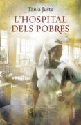 L HOSPITAL DELS POBRES - 9788466419031 - TANIA JUSTE