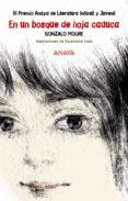 EN UN BOSQUE DE HOJA CADUCA (III PREMIO ANAYA DE LITERATURA INFAN TIL Y JUVENIL 2006) - 9788466753531 - GONZALO MOURE