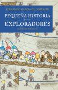 pequeña historia de los exploradores (ebook)-fernando garcia de cortazar-9788467024531