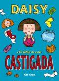 DAISY Y LO MALO DE ESTAR CASTIGADA - 9788469605431 - KES GRAY